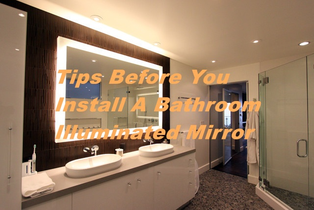 Tips Before You Install A Bathroom Illuminated Mirror