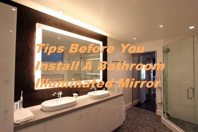 Tips Before You Install A Bathroom Illuminated Mirror